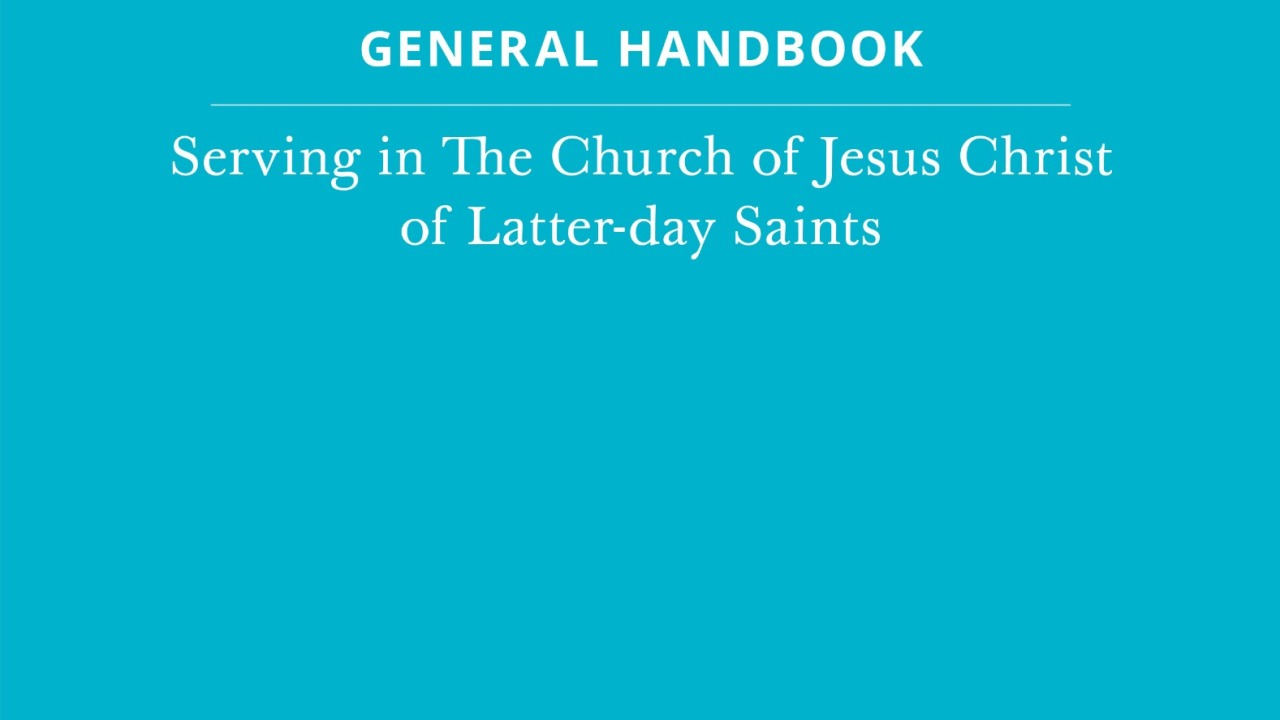 The Church of Jesus Christ of Latter-day Saints has a new handbook with 9 rewritten chapters